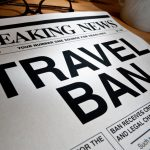 2017 Trump Travel Ban Developments Put Paralegals On High Alert